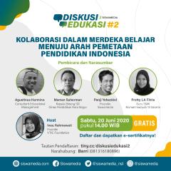 Webinar Diskusi Edukasi Siswamedia#2: Kolaborasi Dalam Merdeka Belajar Menuju Pemetaan Pendidikan Indonesia