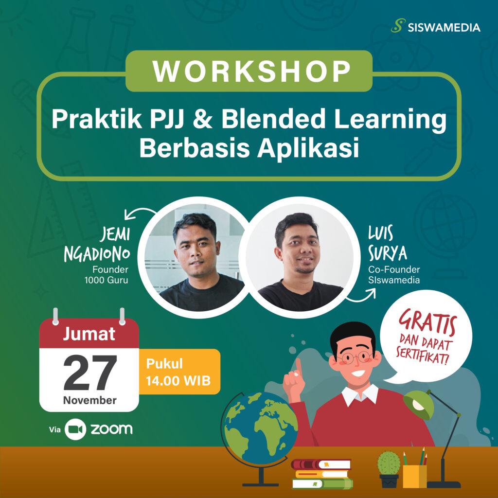 Workshop: Praktik PJJ & Blended Learning Berbasis Aplikasi